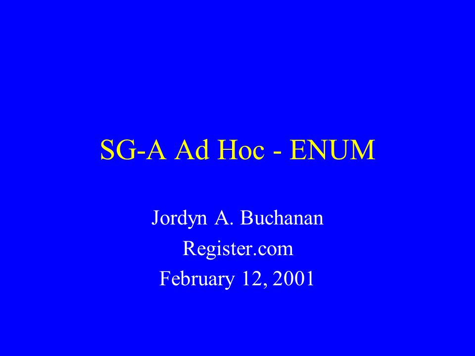 SG-A Ad Hoc - ENUM Jordyn A. Buchanan Register.com February 12, 2001