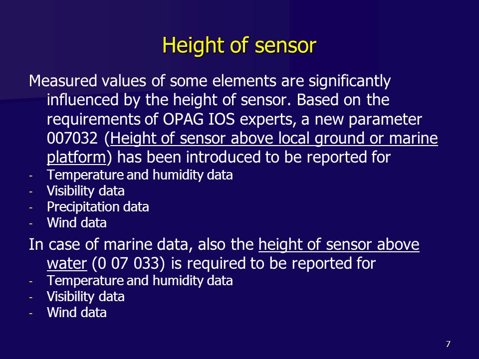 7 Height of sensor Measured values of some elements are significantly influenced by the height of sensor. Based on the requirements of OPAG IOS expert