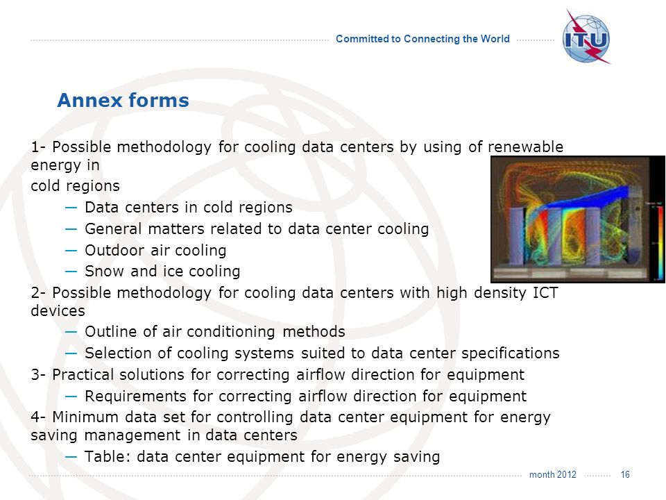 month 2012 Committed to Connecting the World Annex forms 1- Possible methodology for cooling data centers by using of renewable energy in cold regions