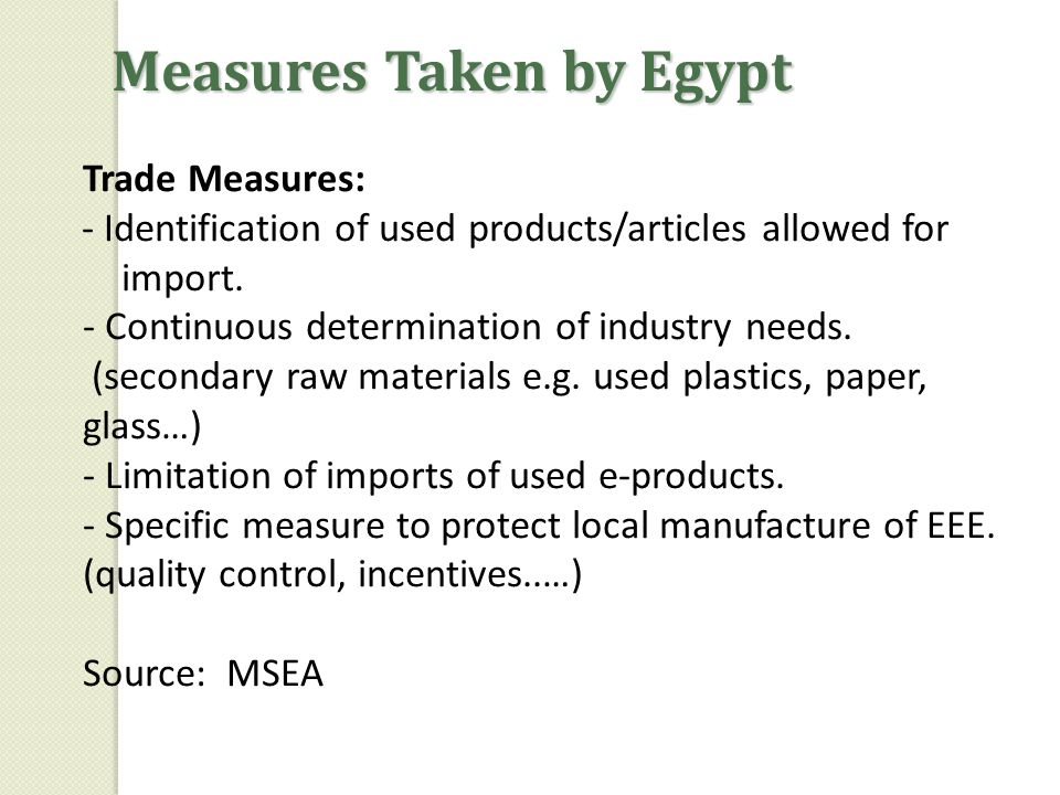 Trade Measures: - Identification of used products/articles allowed for import. - Continuous determination of industry needs. (secondary raw materials