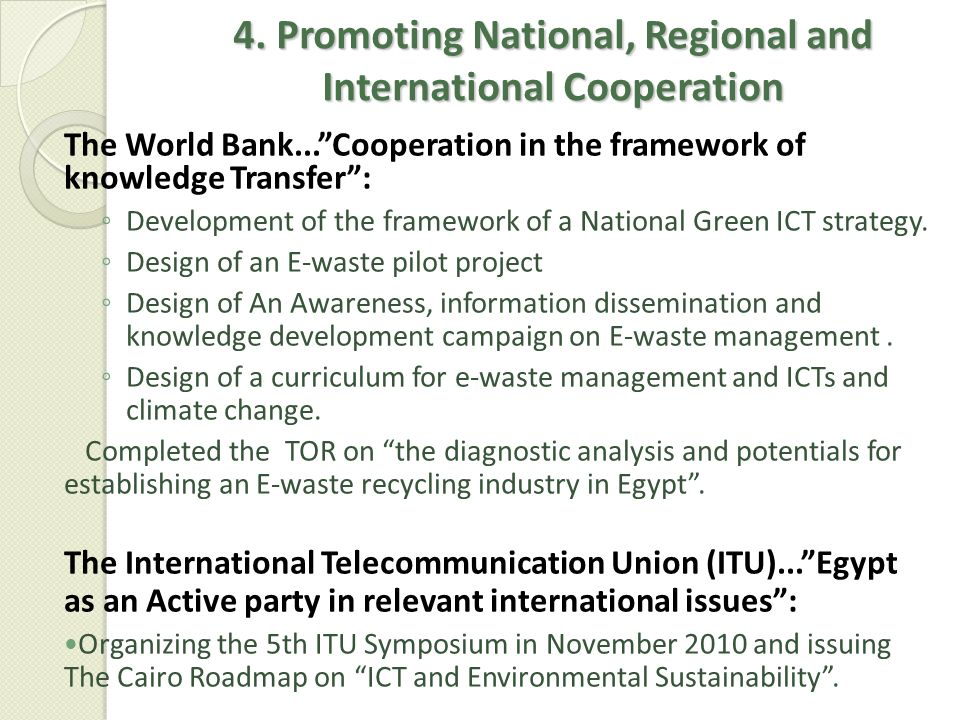 4. Promoting National, Regional and International Cooperation The World Bank...Cooperation in the framework of knowledge Transfer: Development of the