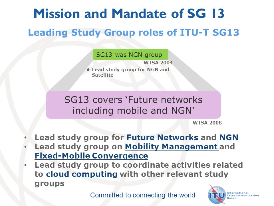 Committed to connecting the world Thank you for your attention and welcome to ITU-T Future Networks group!