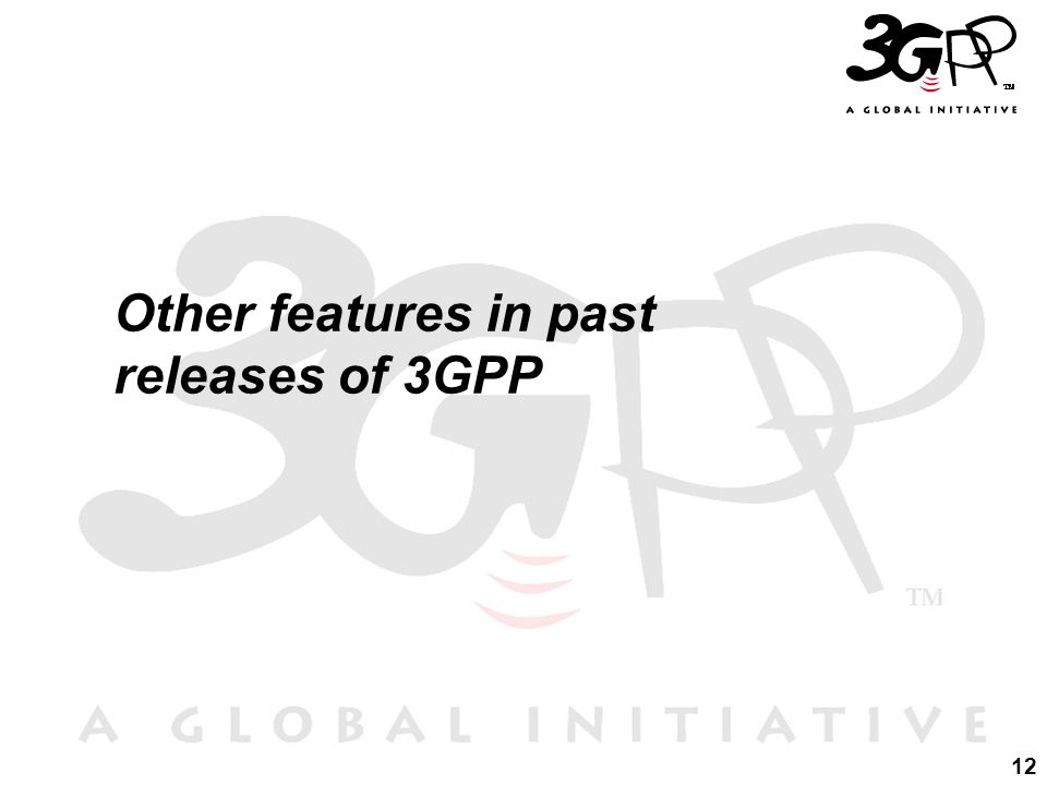 12 Other features in past releases of 3GPP