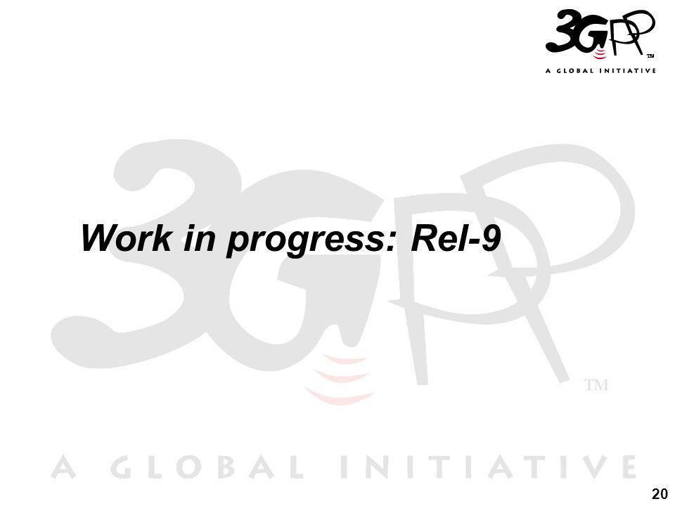 20 Work in progress: Rel-9