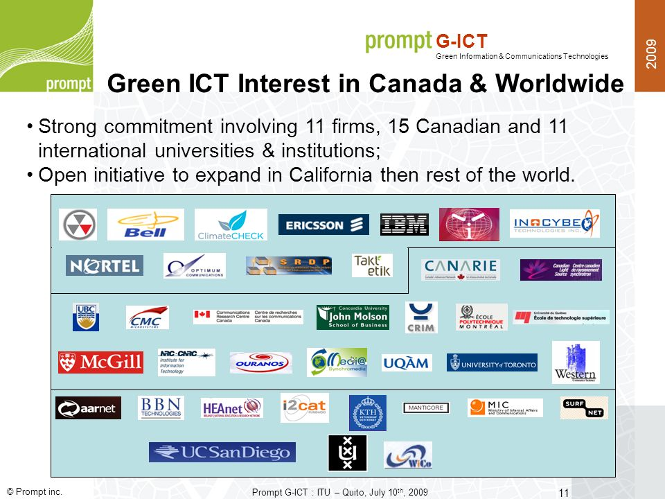 2009 © Prompt inc. Prompt G-ICT : ITU – Quito, July 10 th, 2009 G-ICT Green Information & Communications Technologies 11 Green ICT Interest in Canada