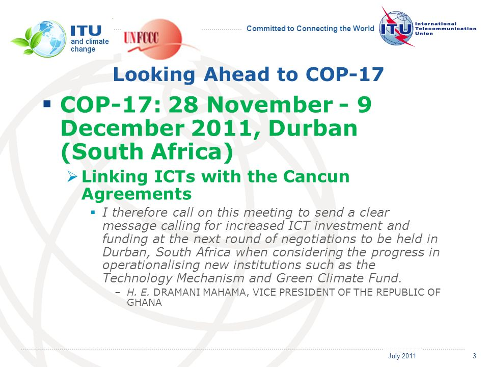 July 2011 Committed to Connecting the World Collaboration with ICT Industry & UN Agencies Technical Specifications for Sustainability Standard for the ICT Sector The project will focus on development of a standardized checklist of sustainability requirements specific to the ICT sector that will become a contribution to ITU-T Study Group 5 with the goal of developing a global standard in this area.