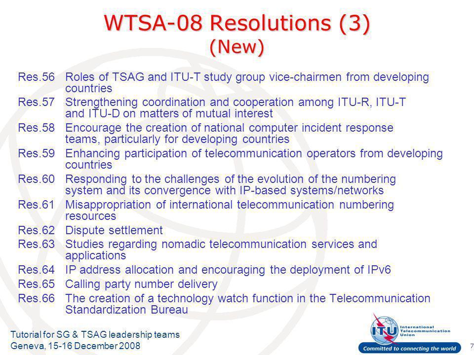 18 Tutorial for SG & TSAG leadership teams Geneva, 15-16 December 2008 A series Recommendations Revised six Recommendations(A.1, A.2, A.7, A.8, A.11, A.12) In particular: – Revised Rec.