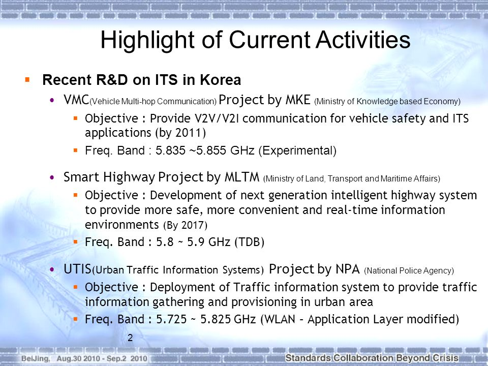 2 Recent R&D on ITS in Korea VMC (Vehicle Multi-hop Communication) Project by MKE (Ministry of Knowledge based Economy) Objective : Provide V2V/V2I co