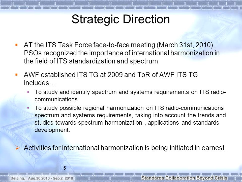 Strategic Direction AT the ITS Task Force face-to-face meeting (March 31st, 2010), PSOs recognized the importance of international harmonization in th