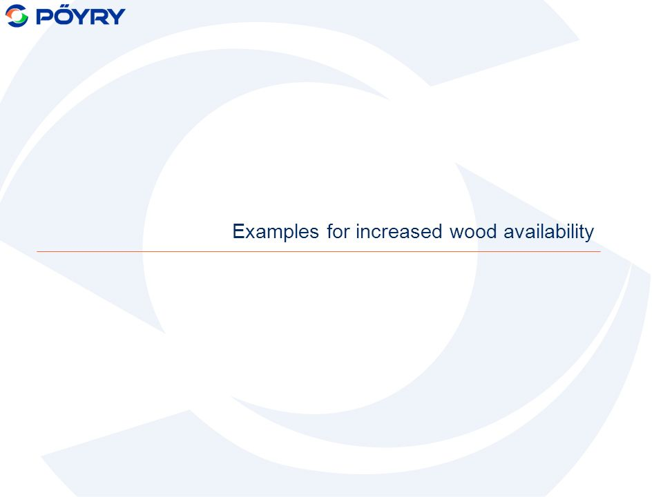 Examples for increased wood availability