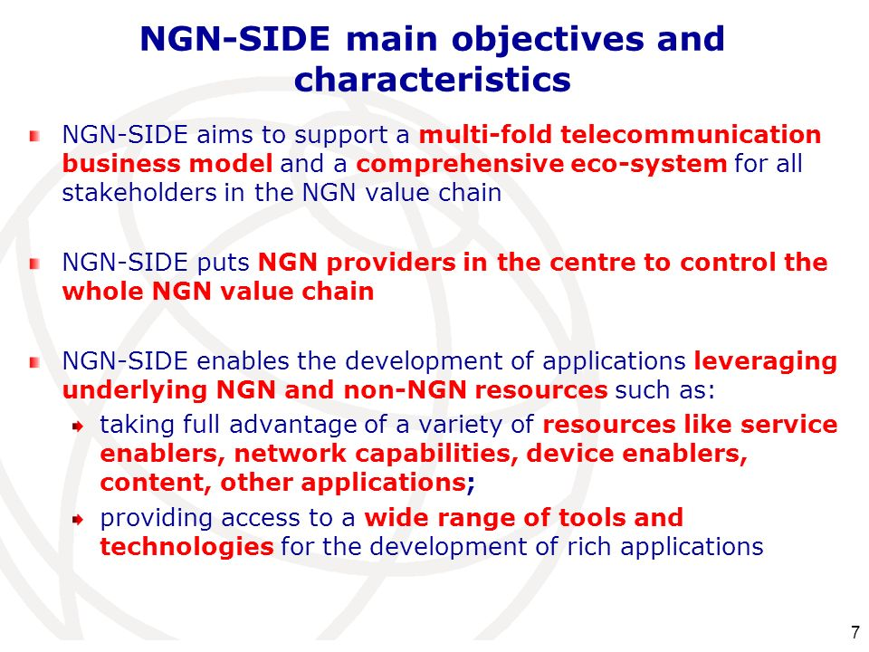 NGN-SIDE main objectives and characteristics NGN-SIDE aims to support a multi-fold telecommunication business model and a comprehensive eco-system for
