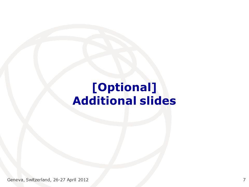 [Optional] Additional slides Geneva, Switzerland, 26-27 April 20127