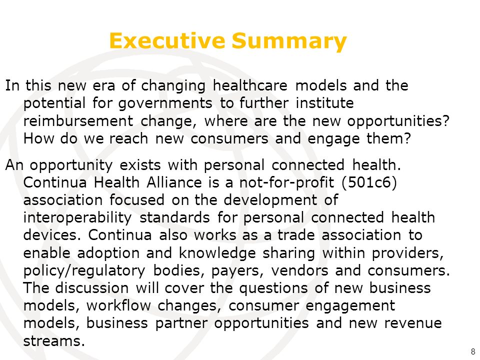 About Continua Health Alliance: Continua Health Alliance is an international not-for-profit industry organization dedicated to establishing guidelines for combining and applying existing standards to personal connected health products and services.