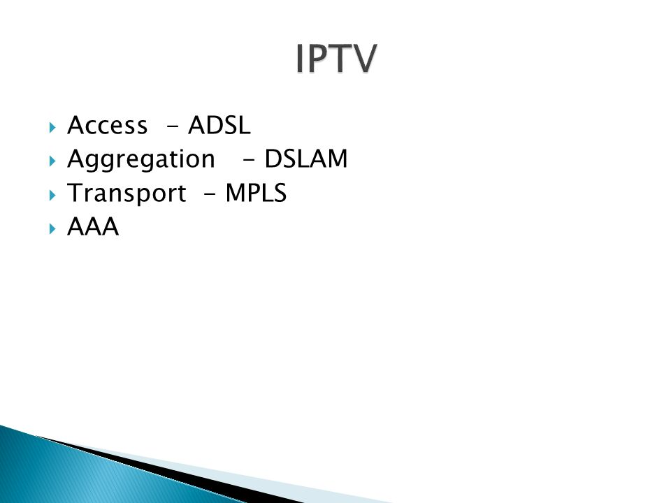 Access - ADSL Aggregation - DSLAM Transport - MPLS AAA
