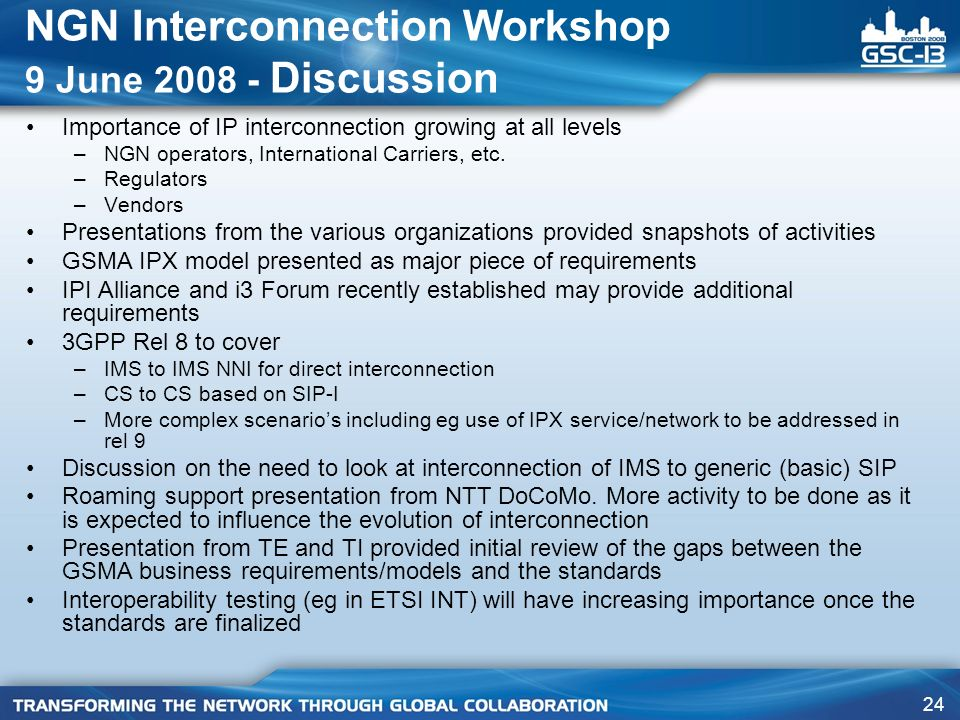 24 NGN Interconnection Workshop 9 June 2008 - Discussion Importance of IP interconnection growing at all levels –NGN operators, International Carriers