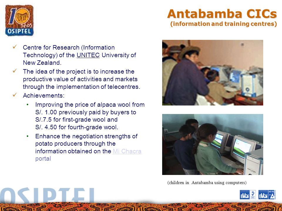Antabamba CICs (information and training centres) Centre for Research (Information Technology) of the UNITEC University of New Zealand. The idea of th