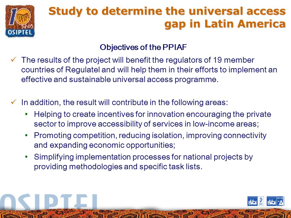 Study to determine the universal access gap in Latin America The results of the project will benefit the regulators of 19 member countries of Regulate
