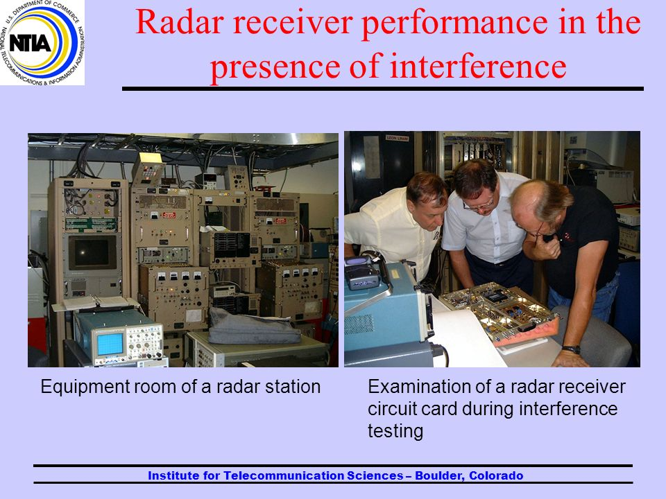 Institute for Telecommunication Sciences – Boulder, Colorado Radar receiver performance in the presence of interference Example radar plan position in