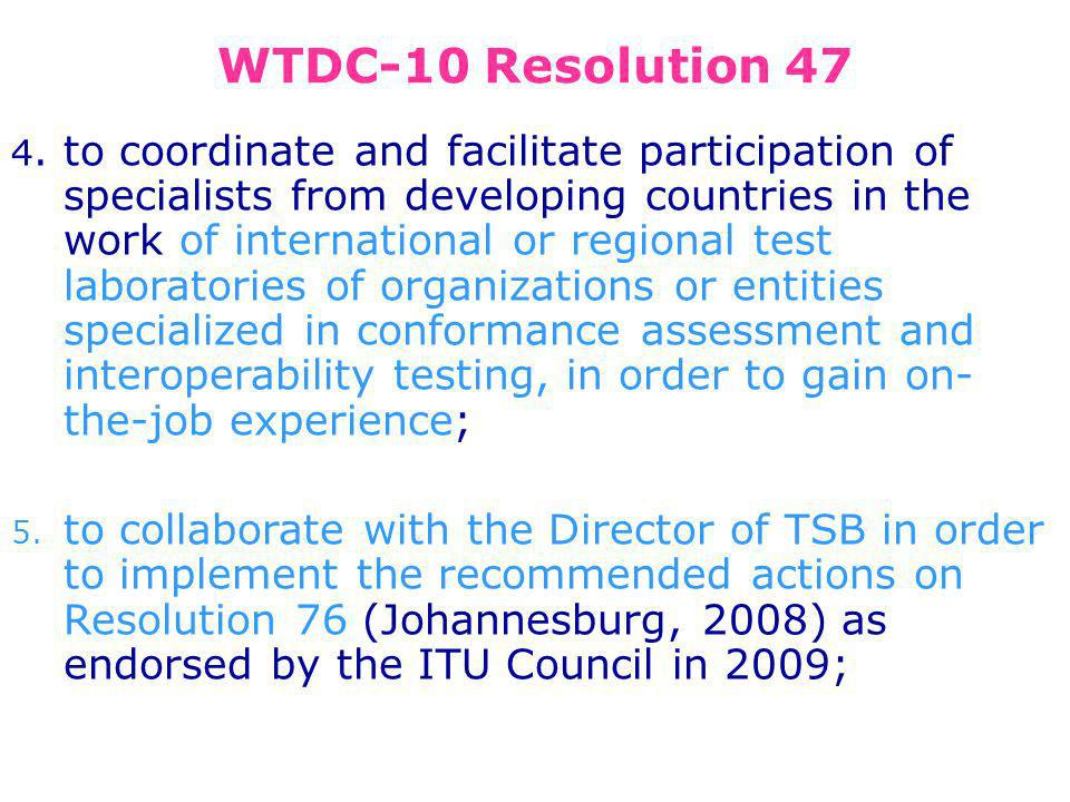 4. to coordinate and facilitate participation of specialists from developing countries in the work of international or regional test laboratories of o