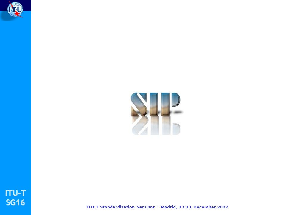 ITU-TSG16 ITU-T Standardization Seminar – Madrid, 12-13 December 2002