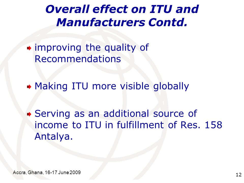 International Telecommunication Union Overall effect on ITU and Manufacturers Contd.