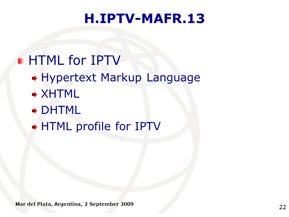 International Telecommunication Union H.IPTV-MAFR.13 HTML for IPTV Hypertext Markup Language XHTML DHTML HTML profile for IPTV Mar del Plata, Argentin