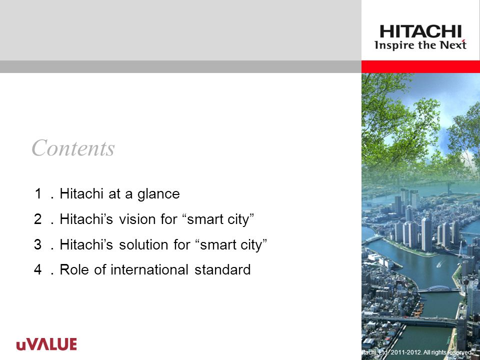 © Hitachi, Ltd. 2011-2012. All rights reserved. Hitachi at a glance 1