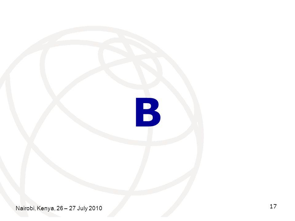 B Nairobi, Kenya, 26 – 27 July 2010 17