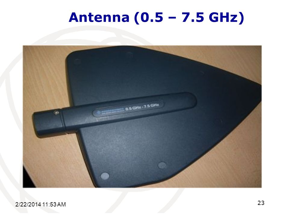 Antenna (0.5 – 7.5 GHz) 2/22/2014 11:55 AM 23