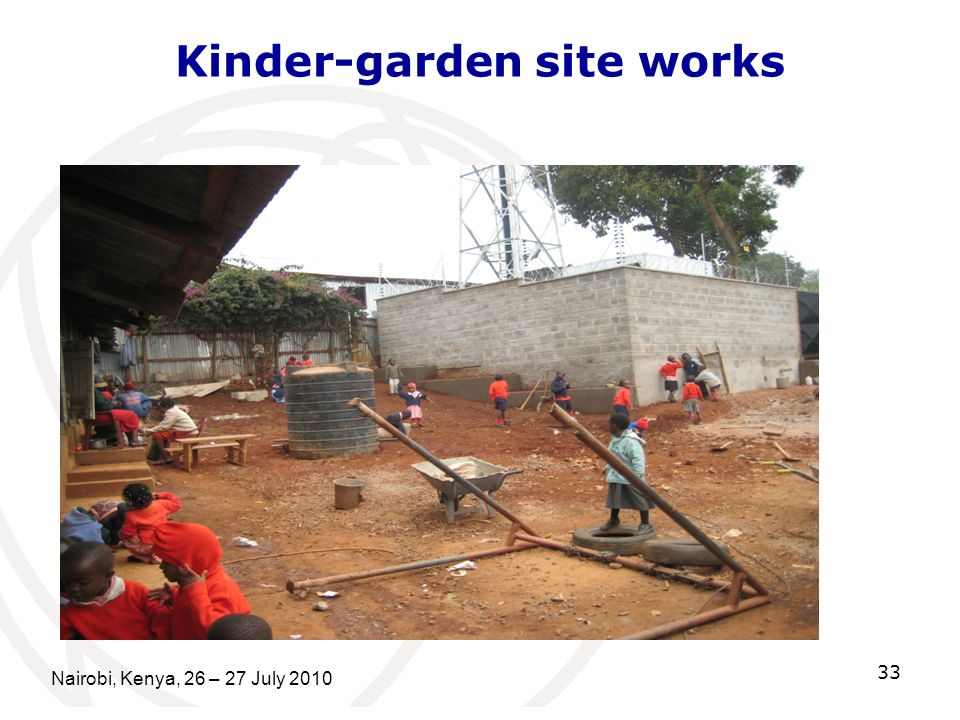 Kinder-garden site works Nairobi, Kenya, 26 – 27 July 2010 33