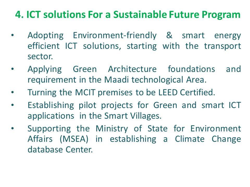 4. ICT solutions For a Sustainable Future Program Adopting Environment-friendly & smart energy efficient ICT solutions, starting with the transport se