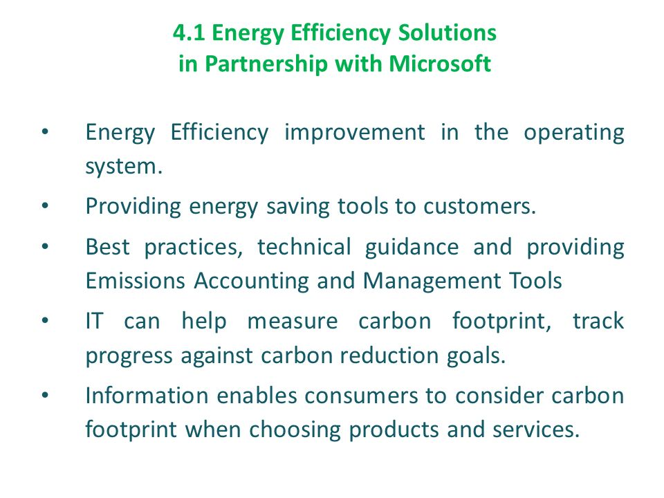 4.1 Energy Efficiency Solutions in Partnership with Microsoft Energy Efficiency improvement in the operating system.