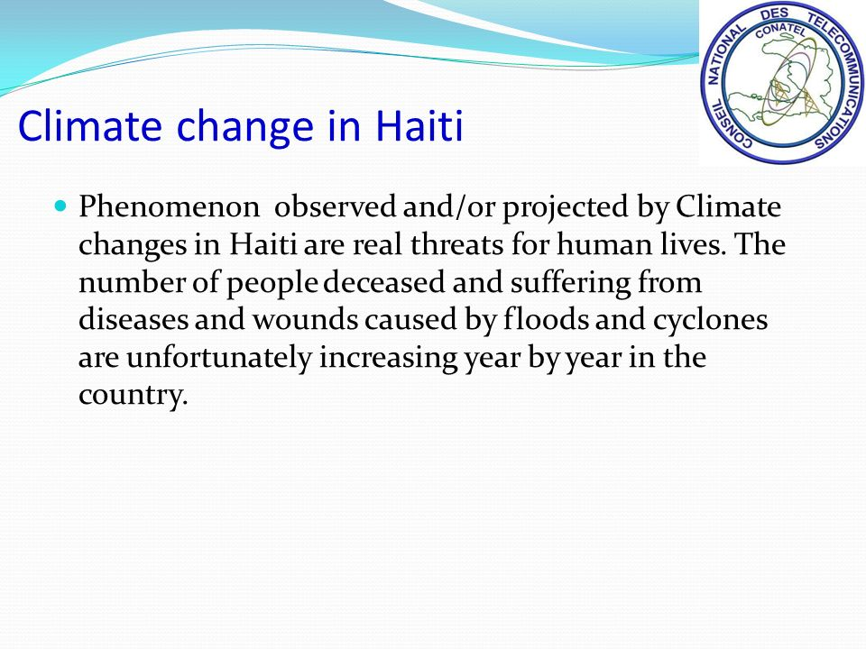 Phenomenon observed and/or projected by Climate changes in Haiti are real threats for human lives.