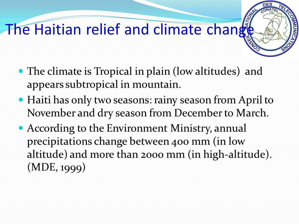 The climate is Tropical in plain (low altitudes) and appears subtropical in mountain.
