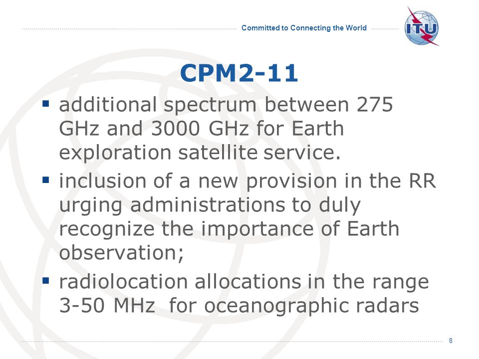 Committed to Connecting the World CPM2-11 Draft Mod Resolution Principles for the allocation of frequency bands New considering that ITU should promote the introduction of new applications to address issues such as emerging technologies, climate change( e.g.