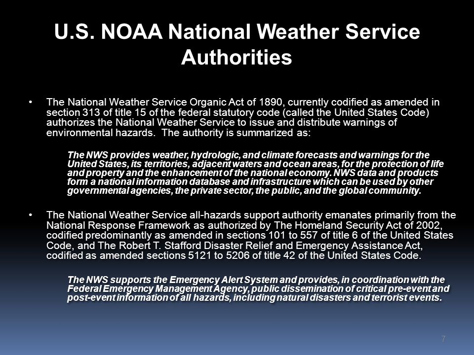 U.S. NOAA National Weather Service Authorities The National Weather Service Organic Act of 1890, currently codified as amended in section 313 of title