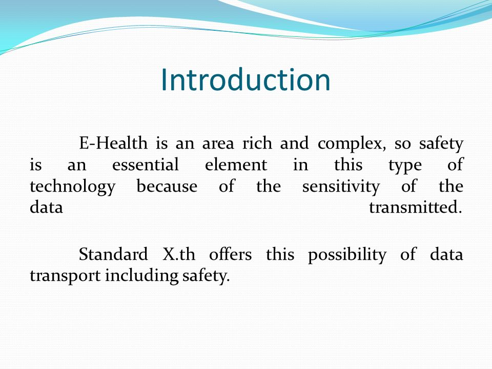 Introduction E-Health is an area rich and complex, so safety is an essential element in this type of technology because of the sensitivity of the data