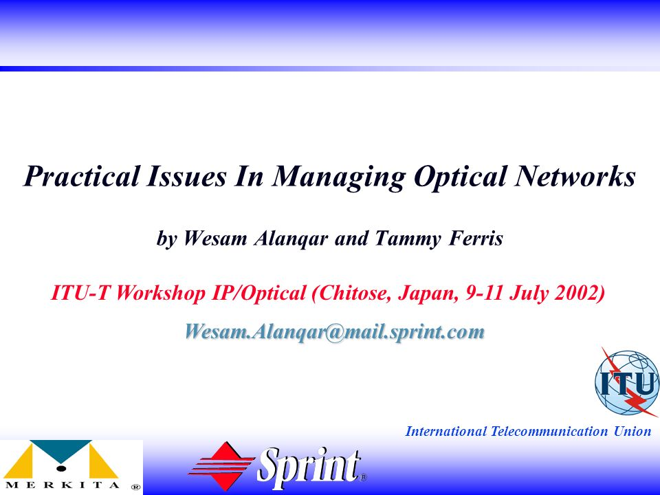 2 Practical Issues In Managing Optical Networks Abstract This paper discusses practical issues with respect to optical network management from a network and service provider perspective.
