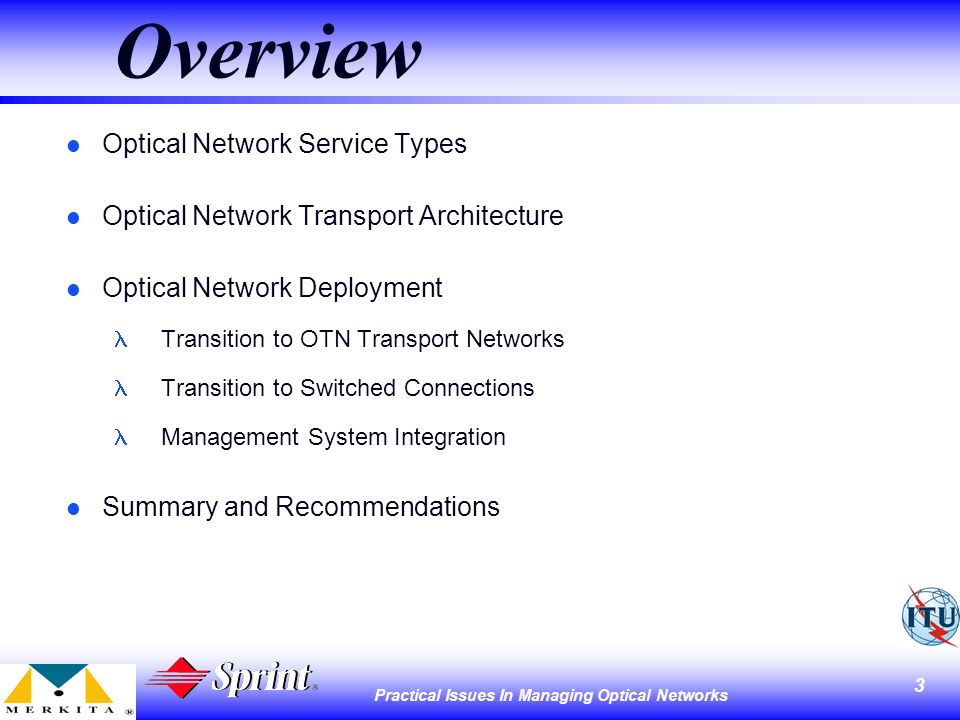 4 Practical Issues In Managing Optical Networks Optical Network Service Types l OTN ODU1 (i.e.