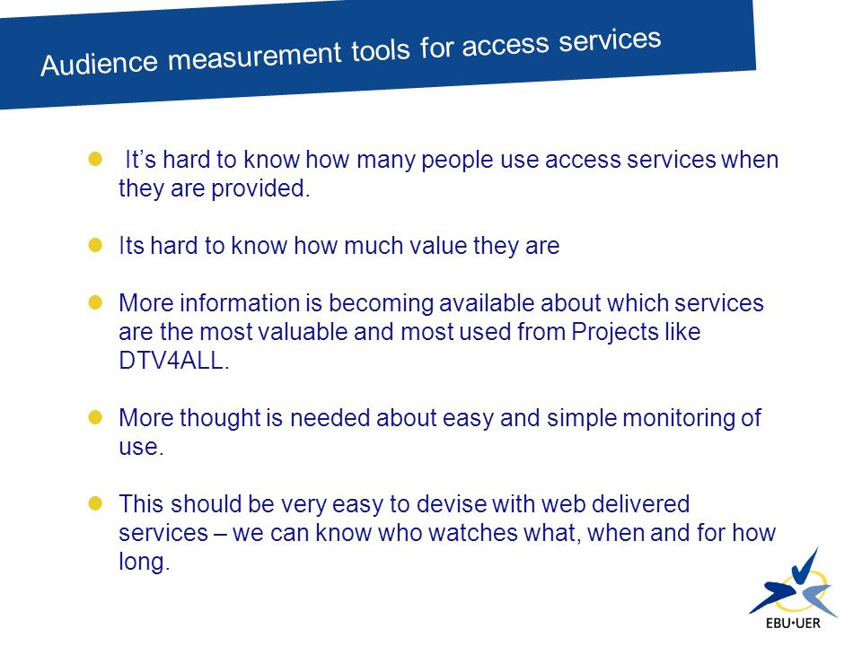 Its hard to know how many people use access services when they are provided.