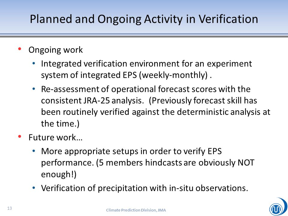 Ongoing work Integrated verification environment for an experiment system of integrated EPS (weekly-monthly).