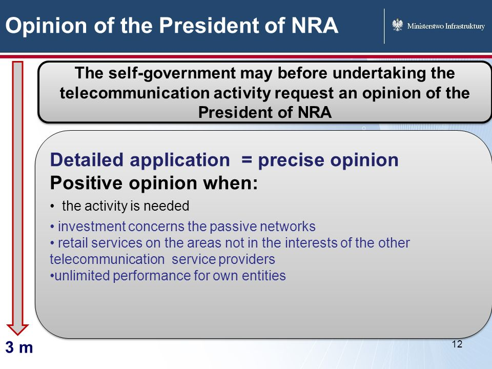 Opinion of the President of NRA 12 The self-government may before undertaking the telecommunication activity request an opinion of the President of NR