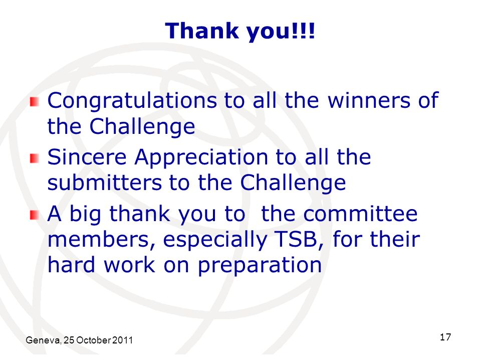 Thank you!!! Congratulations to all the winners of the Challenge Sincere Appreciation to all the submitters to the Challenge A big thank you to the co