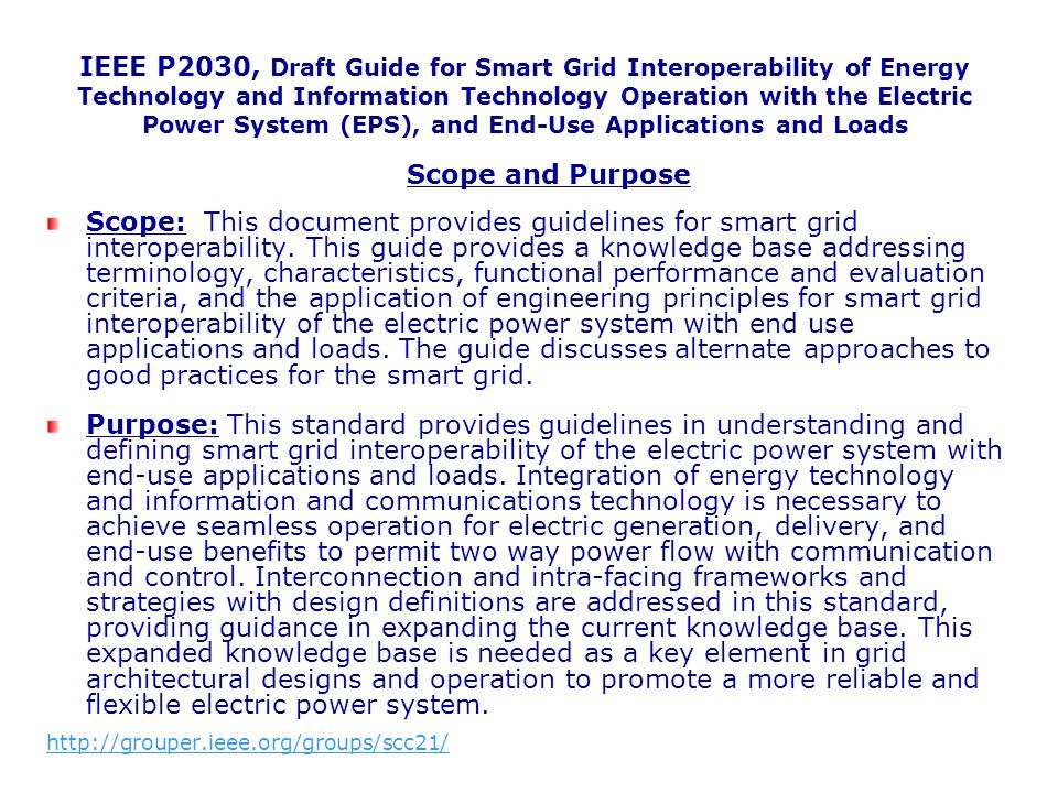 Scope and Purpose Scope: This document provides guidelines for smart grid interoperability.