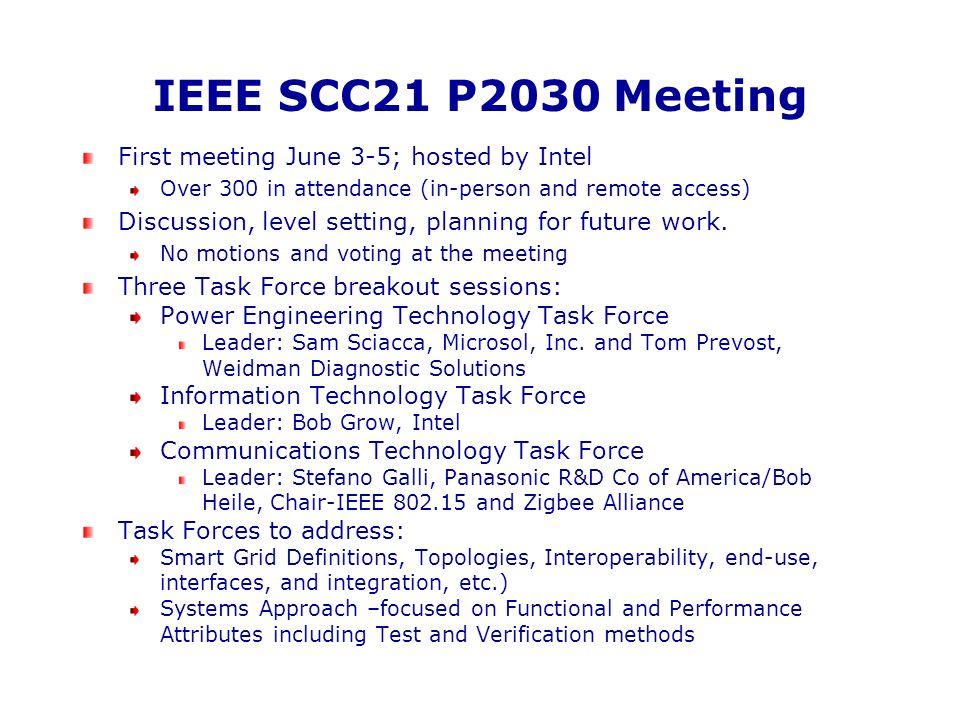 IEEE SCC21 P2030 Meeting First meeting June 3-5; hosted by Intel Over 300 in attendance (in-person and remote access) Discussion, level setting, plann