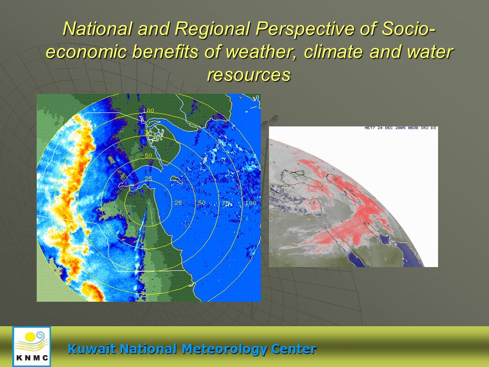 Meteorological Data Processing National and Regional Perspective of Socio- economic benefits of weather, climate and water resources Kuwait National M