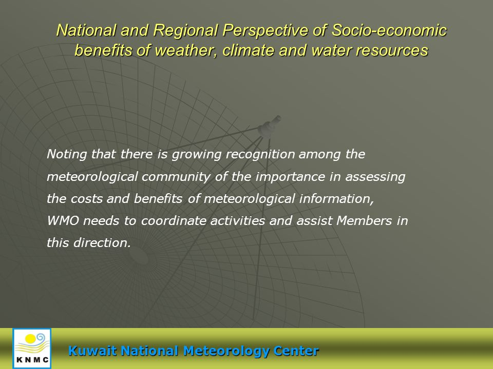 Meteorological Data Processing National and Regional Perspective of Socio-economic benefits of weather, climate and water resources Kuwait National Me