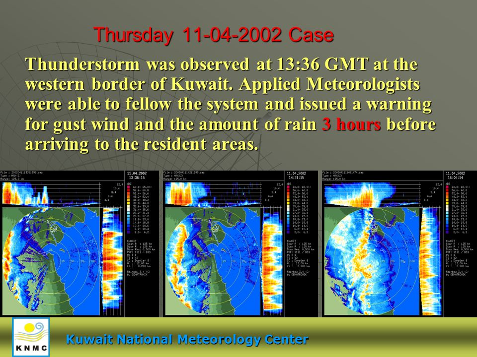 Thursday Case Thunderstorm was observed at 13:36 GMT at the western border of Kuwait.