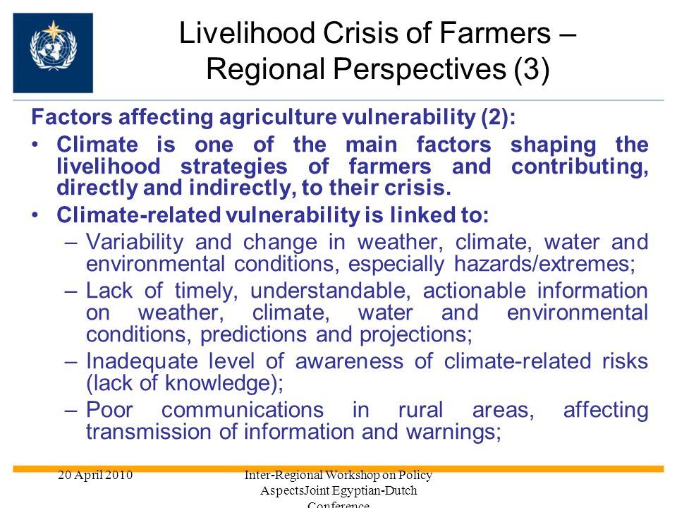 20 April 2010Inter-Regional Workshop on Policy AspectsJoint Egyptian-Dutch Conference Factors affecting agriculture vulnerability (2): Climate is one