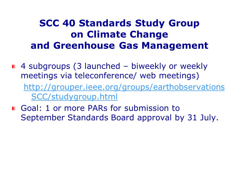 SCC 40 Standards Study Group on Climate Change and Greenhouse Gas Management 4 subgroups (3 launched – biweekly or weekly meetings via teleconference/